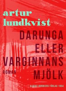 Darunga eller Varginnans mjölk (e-bok) av Artur