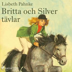 Britta och Silver tävlar (ljudbok) av Lisbeth P