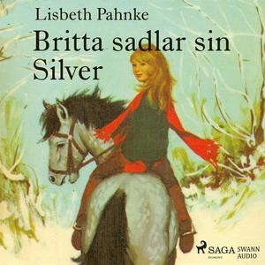 Britta sadlar sin Silver (ljudbok) av Lisbeth P