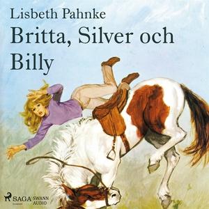 Britta, Silver och Billy (ljudbok) av Lisbeth P