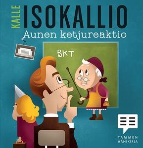 Aunen ketjureaktio (ljudbok) av Kalle Isokallio