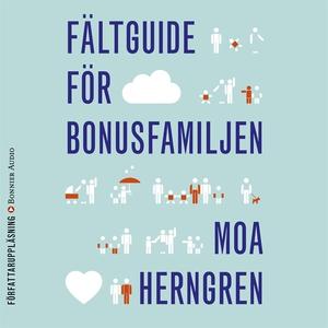 Fältguide för bonusfamiljen (ljudbok) av Moa He