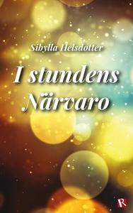 I stundens Närvaro (e-bok) av Sibylla Helsdotte