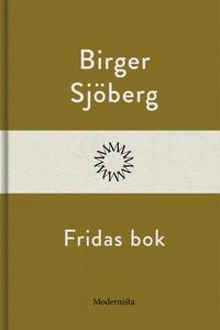 Fridas bok (e-bok) av Birger Sjöberg