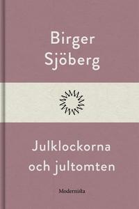Julklockorna och jultomten (e-bok) av Birger Sj