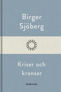 Kriser och kransar (e-bok) av Birger Sjöberg