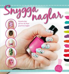 Snygga naglar : smarta tips på hur du fixar gry