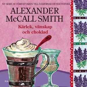 Kärlek, vänskap och choklad (ljudbok) av Alexan