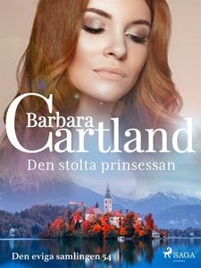 Den stolta prinsessan (e-bok) av Barbara Cartla