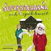 Superbitcharna 3 - Superbitcharna och spökhuset