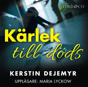 Kärlek till döds (ljudbok) av Kerstin Dejemyr