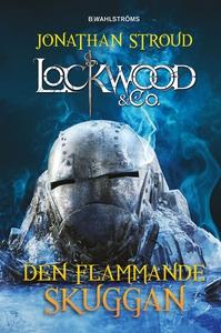 Lockwood & Co. 4 - Den flammande skuggan (e-bok