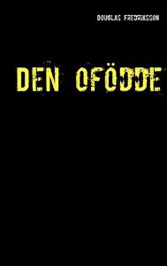 Den ofödde (e-bok) av Douglas Fredriksson