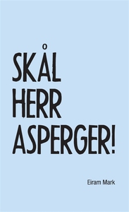 Skål Herr Asperger (e-bok) av Eiram Mark