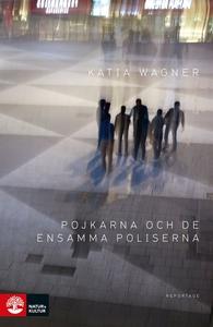 Pojkarna och de ensamma poliserna (e-bok) av Ka