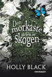 Den mörkaste delen av skogen (e-bok) av Holly B