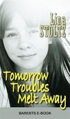 Tomorrow Troubles Melt Away