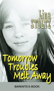 Tomorrow Troubles Melt Away (e-bok) av Lina Sto