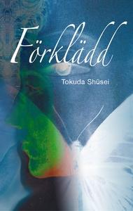 Förklädd (e-bok) av Shusei Tokuda