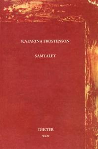 Samtalet : Dikter (e-bok) av Katarina Frostenso