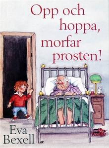 Opp och hoppa morfar prosten! (e-bok) av Eva Be