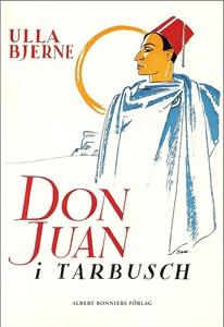 Don Juan i Tarbusch (e-bok) av Ulla Bjerne
