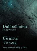 Dubbelheten : Tre berättelser