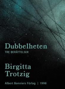 Dubbelheten : Tre berättelser (e-bok) av Birgit