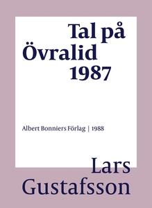 Tal på Övralid 1987 (e-bok) av Lars Gustafsson