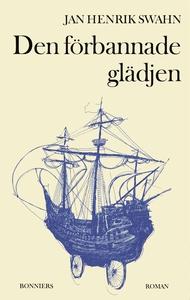 Den förbannade glädjen (e-bok) av Jan Henrik Sw
