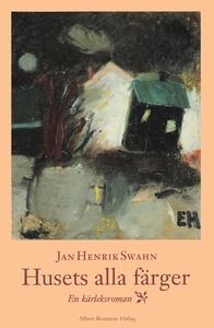 Husets alla färger : En kärleksroman (e-bok) av