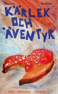 Kärlek och äventyr (e-bok) av Jan Henrik Swahn