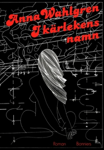 I kärlekens namn (e-bok) av Anna Wahlgren