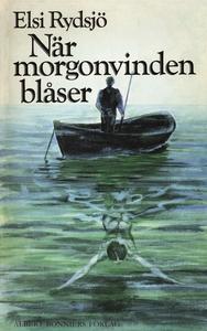 När morgonvinden blåser (e-bok) av Elsi Rydsjö