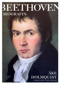 Beethoven : Biografin (e-bok) av Åke Holmquist