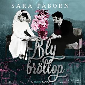 Blybröllop (ljudbok) av Sara Paborn