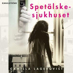 Spetälskesjukhuset (ljudbok) av Camilla Lagerqv
