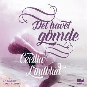Det havet gömde (ljudbok) av Cecilia Lindblad