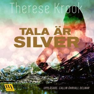 Tala är silver (ljudbok) av Therese Krook