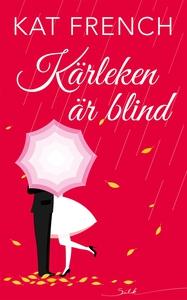 Kärleken är blind (e-bok) av Kat French