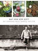 Mat som gör gott : Ny vardag med Tareq Taylor