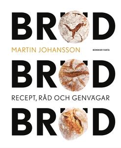 Bröd, bröd, bröd : recept, råd och genvägar (e-