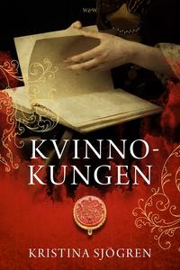 Kvinnokungen (e-bok) av Kristina Sjögren