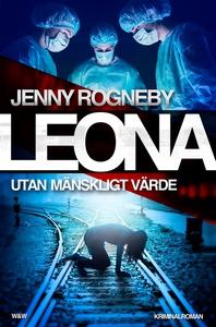 Leona. Utan mänskligt värde (e-bok) av Jenny Ro