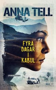 Fyra dagar i Kabul (e-bok) av Anna Tell