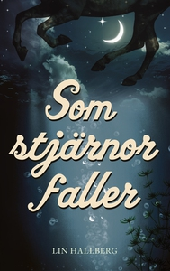 Som stjärnor faller (e-bok) av Lin Hallberg