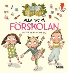 Alla tre på förskolan (e-bok) av Maria Nilsson
