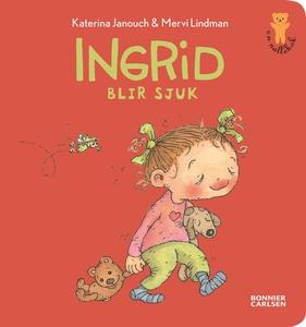 Ingrid blir sjuk (e-bok) av Katerina Janouch