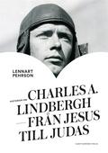 Historien om Charles A. Lindbergh : Från Jesus till Judas