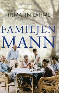 Familjen Mann (e-bok) av Tilmann Lahme